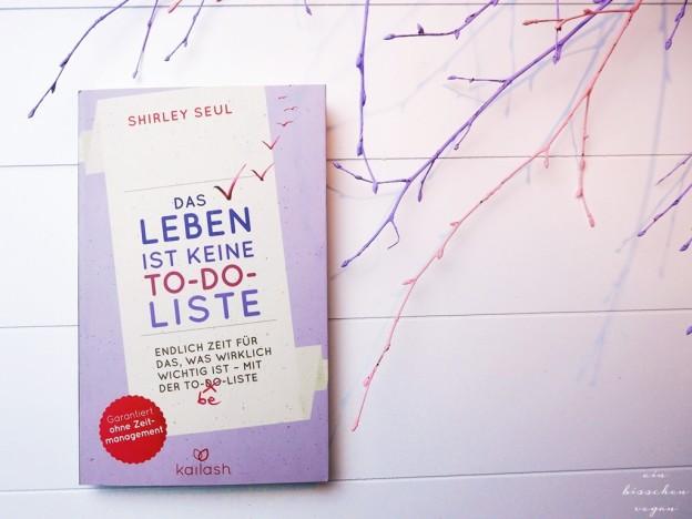 Shirley Seul Das Leben ist keine To-Do-Liste